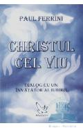 Christul cel viu - Paul Ferrini