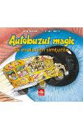 Autobuzul magic. Sa exploram simturile - Joanna Cole, Bruce Degen