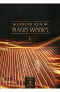 Piano Works - Lucrari Pianistice Vol 1 - Sigismund Toduta