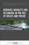 Borders, mobility and belonging in the era of Brexit and Tru