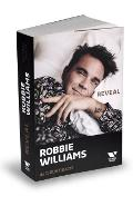 Robbie Williams: Reveal - Chris Heath