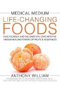 Medical Medium Life-Changing Foods - Anthony William