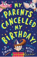 My Parents Cancelled My Birthday - Jo Simmons