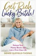 Get Rich, Lucky Bitch! - Denise Duffield-Thomas