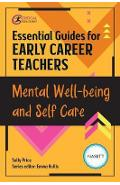 Essential Guides for Early Career Teachers: Mental Well-bein - Emma Hollis