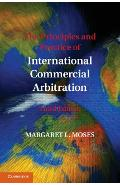 Principles and Practice of International Commercial Arbitrat - Margaret L. Moses