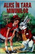 Alice in tara minunilor - Lewis Carrol