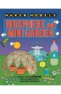 Maker Models: Biosphere and Mini-garden - Anna Claybourne