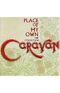 CD Caravan - The collection: Place of my own