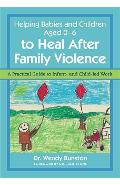 Helping Babies and Children Aged 0-6 to Heal After Family Vi