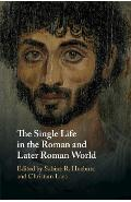 Single Life in the Roman and Later Roman World