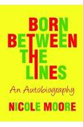 Born Between the Lines: an Autobiography