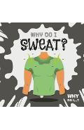 Why Do I Sweat?