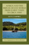 Africa and the Indian Ocean World from Early Times to Circa - Gwyn Campbell