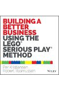 Building a Better Business Using the Lego Serious Play Metho