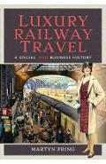 Luxury Railway Travel - Martyn Pring