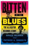 Bitten by the Blues - Bruce Iglauer
