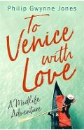 To Venice with Love - Philip Gwynne Jones