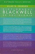 Dictionarul Blackwell de sociologie - Allan G. Johnson