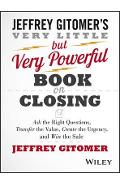 Very Little but Very Powerful Book on Closing - Jeffrey Gitomer