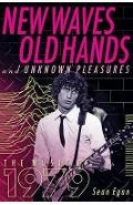 New Waves, Old Hands, And Unknown Pleasures - Sean Egan