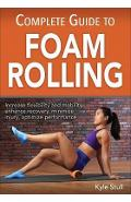 Complete Guide to Foam Rolling - Kyle Stull