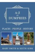 A-Z of Dumfries - Mary Smith