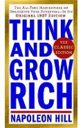 Think and Grow Rich: The Classic Edition - Napoleon Hill