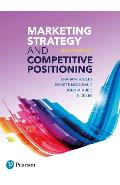 Marketing Strategy and Competitive Positioning, 7th Edition - Graham Hooley