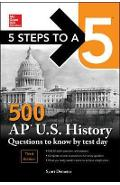 5 Steps to a 5: 500 AP US History Questions to Know by Test
