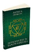 Introducere in Tantra-Sastra - Arthur Avalon