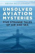 Unsolved Aviation Mysteries - Keith McCloskey