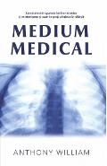 Medium medical - Anthony William