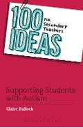 100 Ideas for Secondary Teachers: Supporting Students with A
