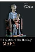 Oxford Handbook of Mary - Chris Maunder