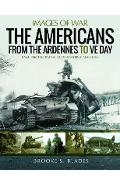 Americans from the Ardennes to VE Day - Brooke S Blades