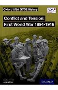 Oxford AQA GCSE History: Conflict and Tension First World Wa