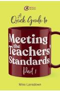 Quick Guide to Meeting the Teachers' Standards Part 1