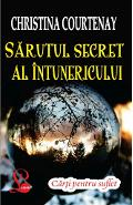 Sarutul Secret Al Intunericului  - Christina Courtenay
