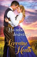 Un rebel desavarsit - Lorraine Heath