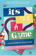 It's All a Game - Tristan Donovan