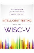Intelligent Testing with the WISC-V - Alan S Kaufman