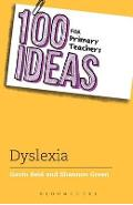 100 Ideas for Primary Teachers: Supporting Children with Dys