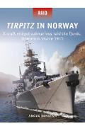 Tirpitz in Norway - Angus Konstam