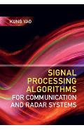 Signal Processing Algorithms for Communication and Radar Sys - Kung Yao