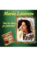 CD Maria Lataretu - Sus in deal, pe poienita
