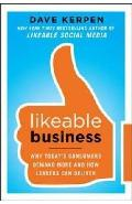 Likeable Business: Why Today's Consumers Demand More and How