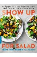 Show Up for Salad - Terry Romero
