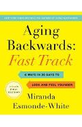 Aging Backwards: Fast Track - Miranda Esmonde-White
