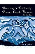 Becoming an Emotionally Focused Couple Therapist - Susan M Johnson